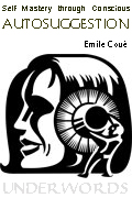 Self Mastery Through Conscious Autosuggestion, by Emile Coue'