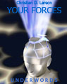 Your Forces and How to Use Them, by Christian D. Larson